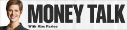Money Talk With Kim Parlee
